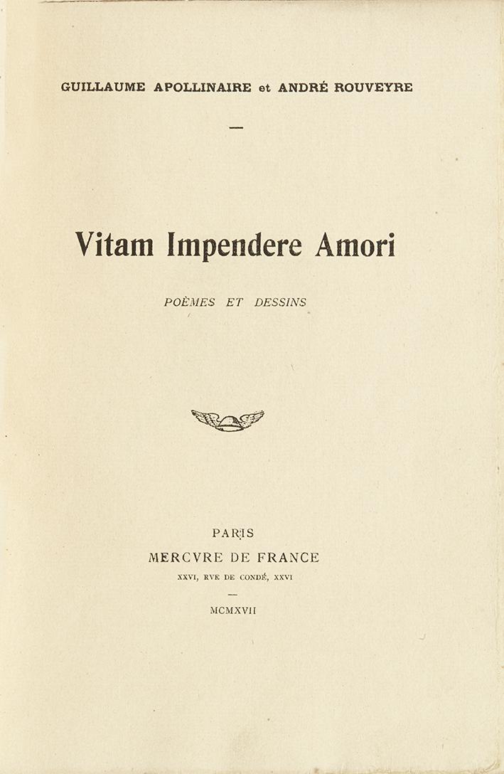 apollinaireguillaume-rouveyre-andre-vitamimpendere-amori-paris-mercure-de-france-1917-241-x-160-mm-br-couverture-de-papier-imprime-edition-originale-un-des-200-exemplaires-n174-sur-arches-2nd-papier-dun-tirage-total-a-215-ex--4
