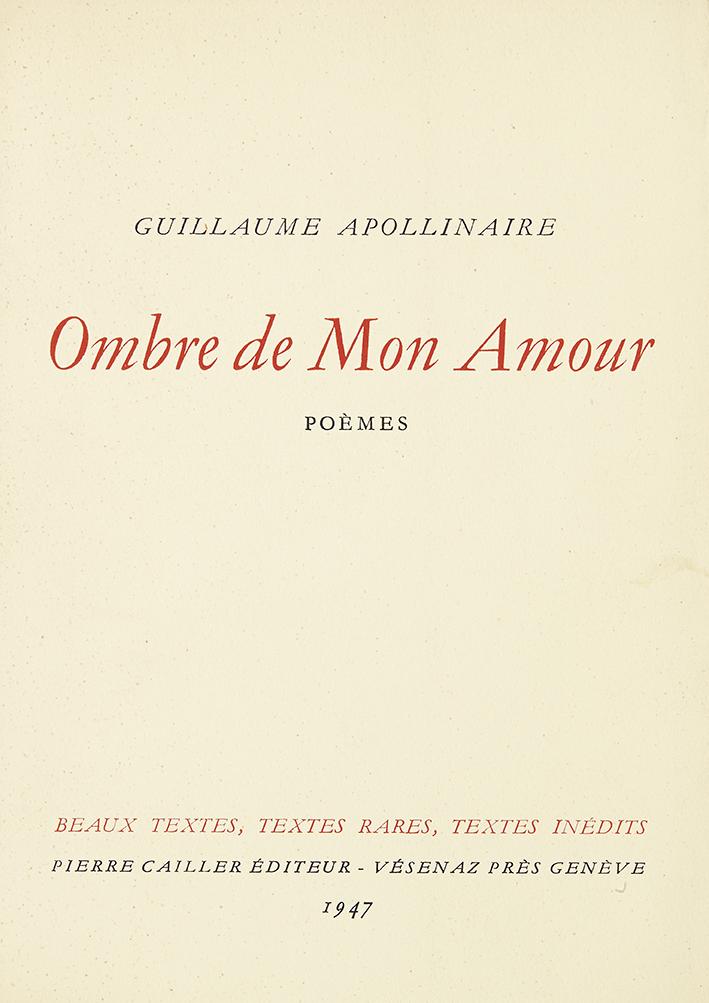 apollinaire-guillaume-ombre-de-mon-amour-geneve-cailler-1947-190-x-12mm-br-edition-originale-un-des-150-exemplaires-n84-sur-swiss-thick-3e-papier-apollinaire-guillaume-lettres-a-sa-marraine-paris-pour-les-fils-du-roi-jacques--5